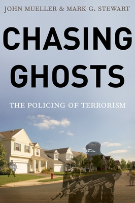 Chasing Ghosts: The Policing of Terrorism Cover Image