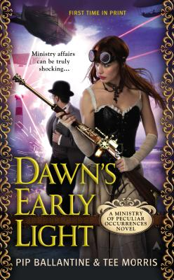 Dawn's Early Light: A Ministry of Peculiar Occurrences Novel Cover Image