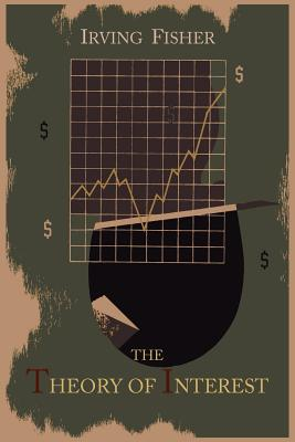 The Theory of Interest as Determined by Impatience to Spend Income and Opportunity to Invest It Cover Image