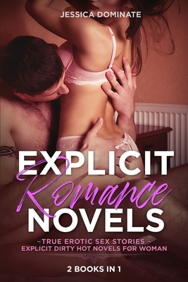 Explicit Romance Novels (2 Books in 1): True Erotic Sex Stories: EXPLICIT DIRTY HOT NOVELS FOR WOMAN Cover Image