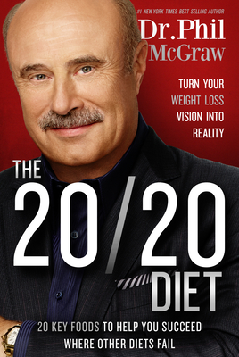 The 20/20 Diet: Turn Your Weight Loss Vision Into Reality Cover Image