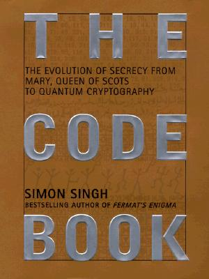 The Code Book: The Evolution of Secrecy from Mary, to Queen of Scots to Quantum Crytography Cover Image
