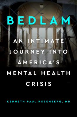 Bedlam: An Intimate Journey Into America's Mental Health Crisis Cover Image