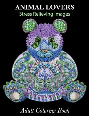Adult Coloring Book: Animal Lovers: Stress Relieving Images Cover Image