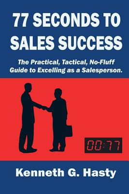 77 Seconds to Sales Success: The Practical, Tactical, No-Fluff Guide to Excelling as a Salesperson Cover Image