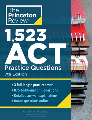1,523 ACT Practice Questions, 7th Edition: Extra Drills & Prep for an Excellent Score (College Test Preparation) Cover Image