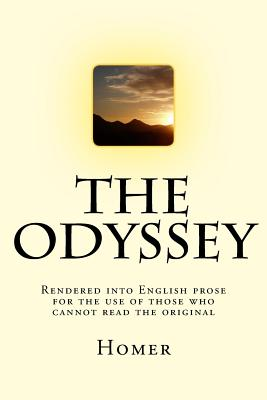 The Odyssey: Rendered Into English Prose for the Use of Those Who Cannot Read the Original Cover Image