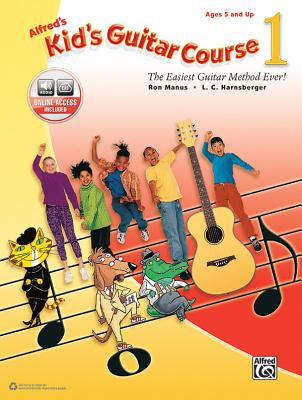Alfred's Kid's Guitar Course 1: The Easiest Guitar Method Ever!, Book & Online Audio Cover Image