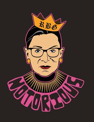 Notorious Rbg: Notebook with Original Caricature Illustration of Us Supreme Court Justice Ruth Bader Ginsburg. Perfect for Feminists Cover Image