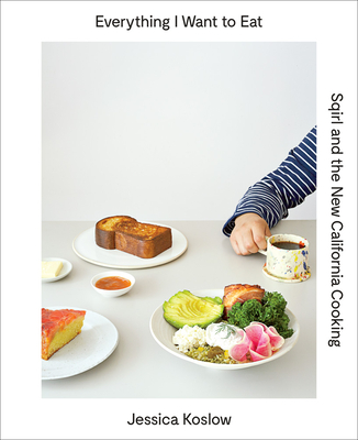 Everything I Want to Eat: Sqirl and the New California Cooking Cover Image