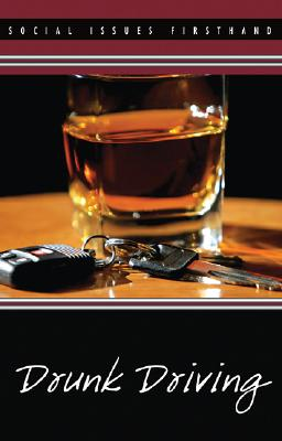 Drunk Driving (Social Issues Firsthand) Cover Image