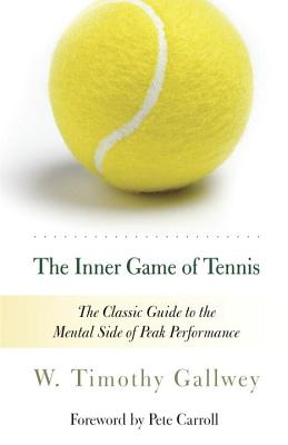 The Inner Game of Tennis: The Classic Guide to the Mental Side of Peak Performance Cover Image