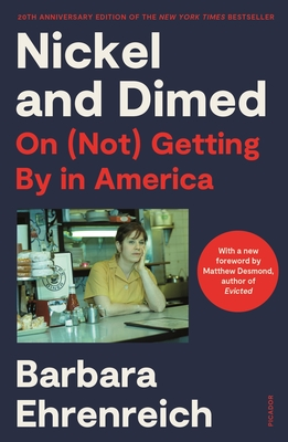 Nickel and Dimed (20th Anniversary Edition): On (Not) Getting By in America Cover Image