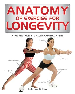 Anatomy of Exercise for Longevity: A Trainer's Guide to a Long and Healthy Life Cover Image