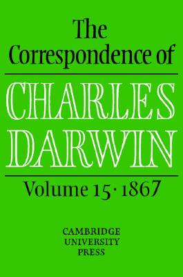 The Correspondence of Charles Darwin: Volume 15, 1867 Cover Image
