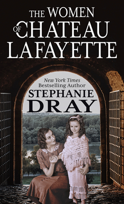 Cover for The Women of Chateau Lafayette