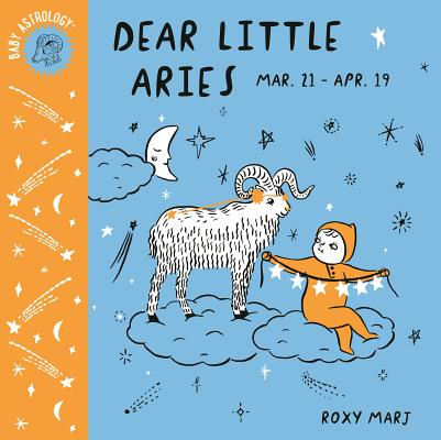 Baby Astrology: Dear Little Aries Cover Image