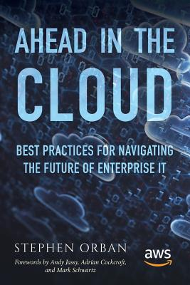 Ahead in the Cloud: Best Practices for Navigating the Future of Enterprise IT Cover Image