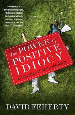 The Power of Positive Idiocy Cover
