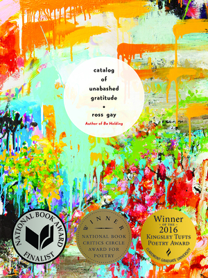 Catalog of Unabashed Gratitude (Pitt Poetry Series) Cover Image