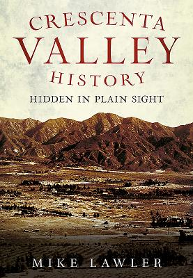 Crescenta Valley History: Hidden in Plain Sight Cover Image