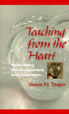 Teaching from the Heart: Reflections, Encouragement, and Inspiration Cover Image