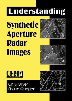 Understanding Synthetic Aperture Radar Images [With CDROM] Cover Image