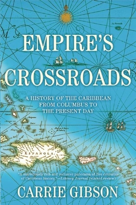 Empire's Crossroads: A History of the Caribbean from Columbus to the Present Day Cover Image