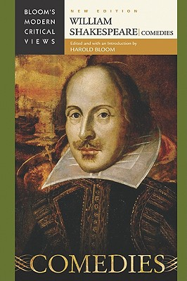 William Shakespeare: Comedies (Bloom's Modern Critical Views) Cover Image