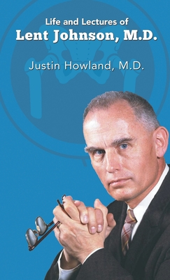 Life and Lectures of Lent Johnson, M. D. Cover Image