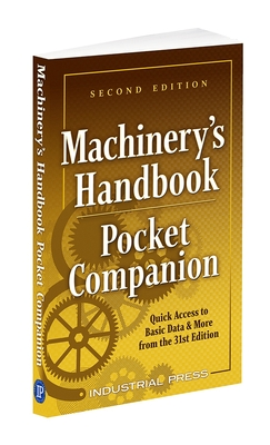 Machinery's Handbook Pocket Companion: Quick Access to Basic Data & More from the 31st Edition Cover Image