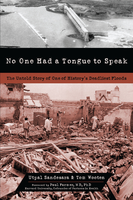 No One Had a Tongue to Speak: The Untold Story of One of History's Deadliest Floods Cover Image