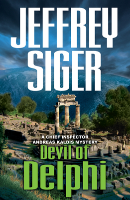 Devil of Delphi: A Chief Inspector Andreas Kaldis Mystery Cover Image