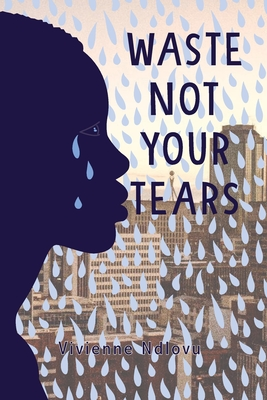 Waste Not Your Tears Cover Image