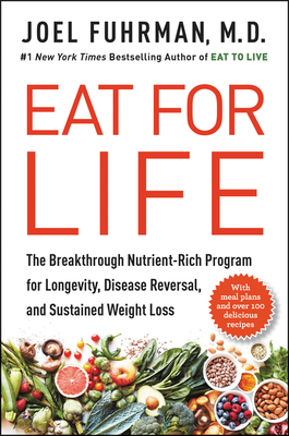 Eat for Life: The Breakthrough Nutrient-Rich Program for Longevity, Disease Reversal, and Sustained Weight Loss Cover Image
