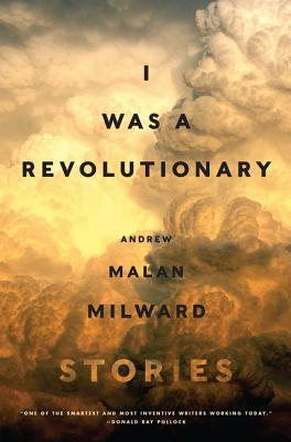 I Was a Revolutionary: Stories Cover Image