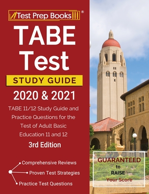 TABE Test Study Guide 2020 and 2021: TABE 11/12 Study Guide and Practice Questions for the Test of Adult Basic Education 11 and 12 [3rd Edition] Cover Image