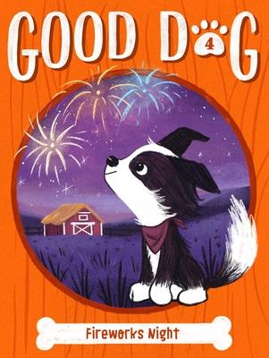 Fireworks Night (Good Dog #4) Cover Image