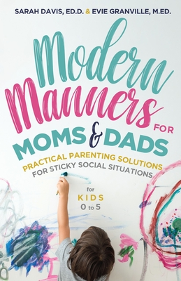 Modern Manners for Moms & Dads: Practical Parenting Solutions for Sticky Social Situations (for Kids 0-5) (Parenting Etiquette, Good Manners, & Child Cover Image