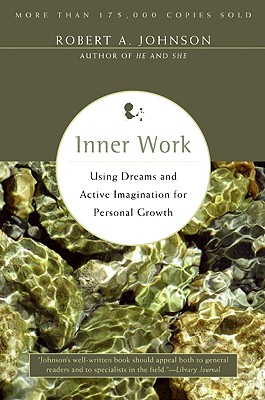 Inner Work: Using Dreams and Active Imagination for Personal Growth Cover Image