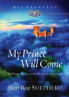 My Prince Will Come: Getting Ready for My Lord's Return Cover Image