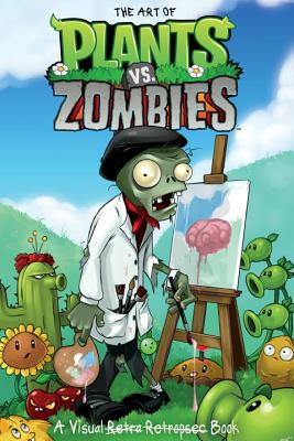 The Art of Plants vs. Zombies: A Visual Book Cover Image