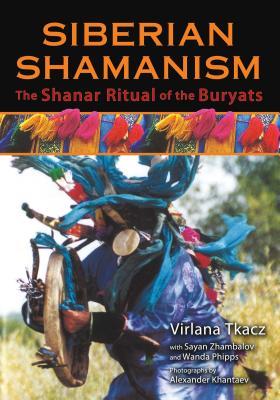 Siberian Shamanism: The Shanar Ritual of the Buryats Cover Image