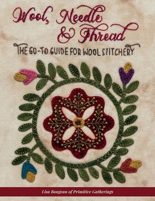 Wool, Needle & Thread - The Go-To Guide for Wool Stitchery Cover Image
