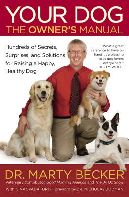 Your Dog: The Owner's Manual: Hundreds of Secrets, Surprises, and Solutions for Raising a Happy, Healthy Dog Cover Image