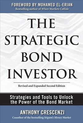 The Strategic Bond Investor: Strategies and Tools to Unlock the Power of the Bond Market Cover Image