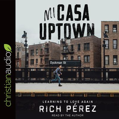 Mi Casa Uptown: Learning to Love Again Cover Image