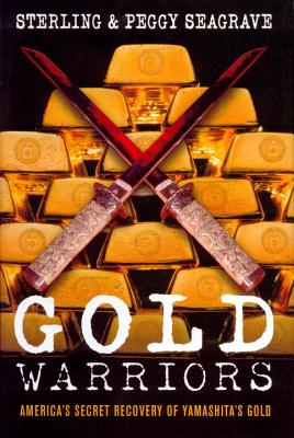 Gold Warriors: America's Secret Recovery of Yamashita's Gold Cover Image