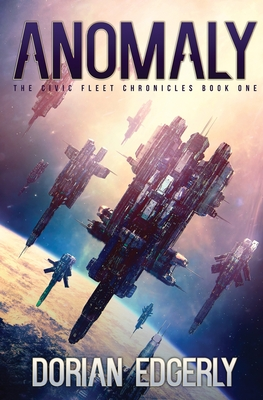 Anomaly: The Civic Fleet Chronicles Book One Cover Image