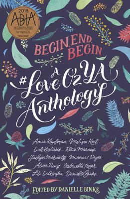 Begin, End, Begin: A #Loveozya Anthology Cover Image